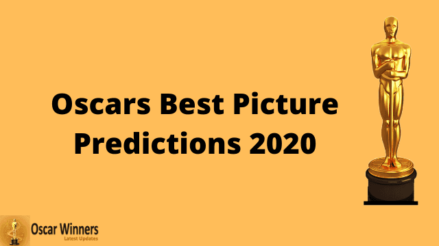 Oscars Best Picture Predictions 2020